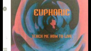 Euphoric - Teach Me How To Live (solar dub)