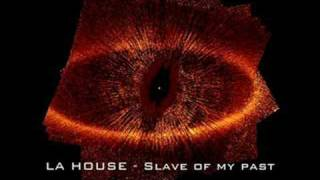 La House - Slave of my past
