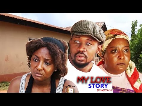 My Love Story Season 5 - 2016 Latest Nigerian Nollywood Movie