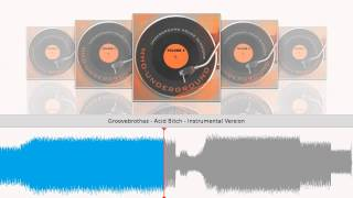 Groovebrothaz - Acid Bitch - Instrumental Version