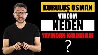 Kuruluş Osman Videom NEDEN YAYINDAN KALDIRILDI? (TEPKİ)