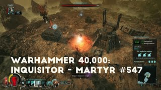 Destroying Siege Machines | Let's Play Warhammer 40,000: Inquisitor - Martyr #547