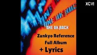 ONE OK ROCK Zankyo Reference Full Album + Lyrics