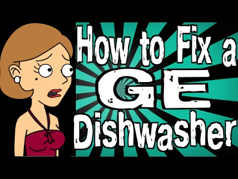 How to Fix a GE Dishwasher