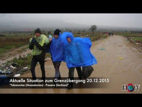 +++ HoW Aktuelle Situation zum Grenzübergang Serbien / Mazedonien 20.12.2015 +++