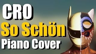 Cro - So Schön   Piano Cover