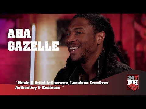 Aha Gazelle - Music & Artist Influences, Louisiana Creatives' Authenticity (247HH Exclusive)