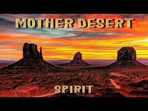 Mother Desert - Spirit (Full Album)