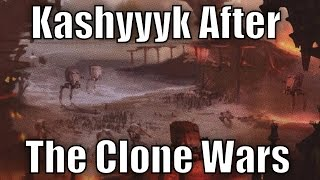 what happened to kashyyyk after the clone wars