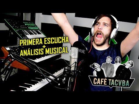 Escucho/Analizo a CAFÉ TACVBA Por Primera Vez