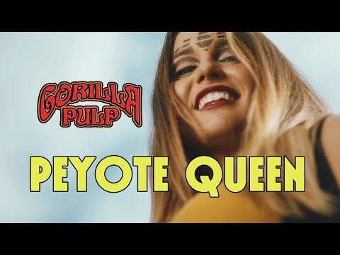 GORILLA PULP - Peyote Queen | OFFICIAL VIDEOCLIP