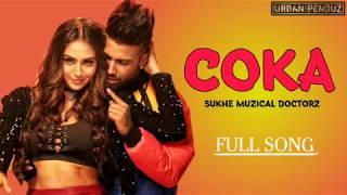 Coka   Sukhe Full Song Muzical Doctorz   Jaani   Latest New Punjabi Songs 2019