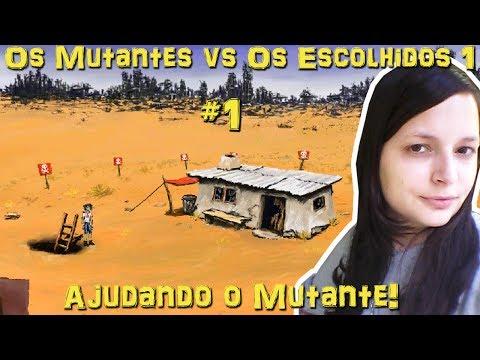 OS MUTANTES VS OS ESCOLHIDOS 1 #1 - AJUDANDO O MUTANTE!