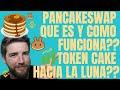 PANCAKESWAP QUE ES Y COMO FUNCIONA!! CAKE TOKEN, EXPLICACION BASICA!!