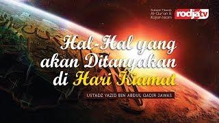 Ceramah Singkat: Hal-Hal yang Akan Ditanyakan di Hari Kiamat (Ustadz Yazid Abdul Qadir Jawas)