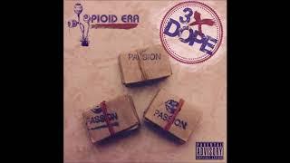 The Opioid Era - 3x Dope The Bundlepack (Full EP)