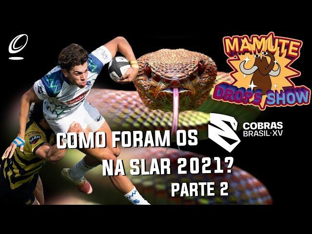Como foram os Cobras XV na SLAR 2021 | Parte 2 | Mamute Drops Show