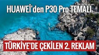 Huawei' den Türkiye'de çekilen P30 pro reklamı