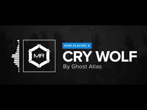 Ghost Atlas - Cry Wolf [HD]