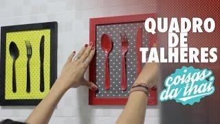 DIY - Quadro de Talheres para Cozinha gastando pouco