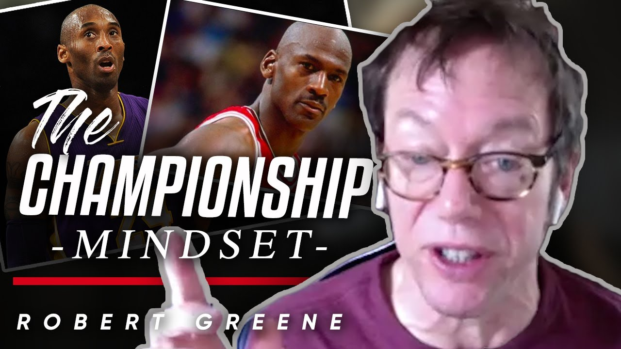 THE CHAMPIONSHIP MINDSET: Robert Greene Explains Why Kobe Bryant & Michael Jordan Were So Successful