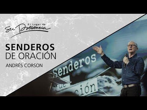 Senderos de oración - Andrés Corson - 4 Febrero 2018 | Prédicas Cristianas 2018