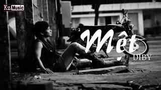 Mệt - Diby - Video Lyric - Rap Việt