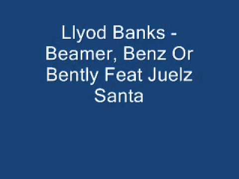 Llyod Banks - Beamer, Benz Or Bently Feat. Juelz Santa (LYRICS)