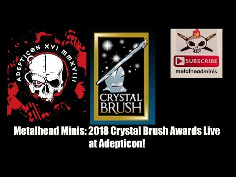 Metalhead Minis: 2018 Crystal Brush Awards Live At Adepticon!