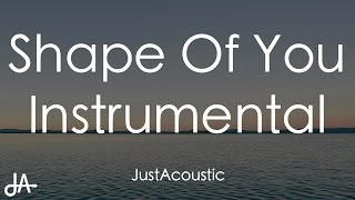 Shape Of You - Ed Sheeran (Acoustic Instrumental)