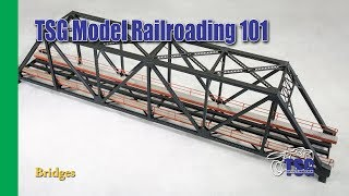 Model Railroading 101 Ep. 13 All About Bridges For Beginners MR101