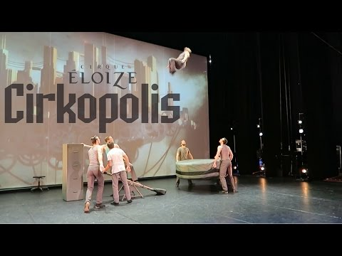 Cirkopolis by Cirque Eloize | What is it?