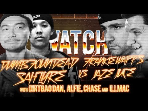 WATCH: DUMBFOUNDEAD & SAHTYRE vs FRANKIE WAPPS & JAZE JUCE with DIRTBAG DAN, ALFIE, CHASE and ILLMAC