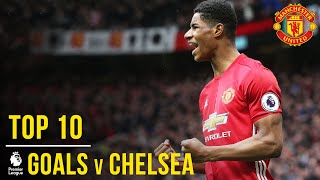 Manchester United's Top 10 Premier League Goals v Chelsea | Manchester United