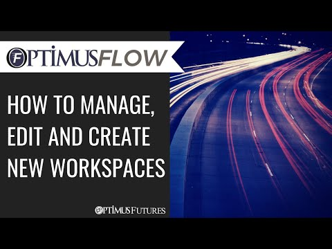 Optimus Flow – How to Manage, Edit and Create New Workspaces