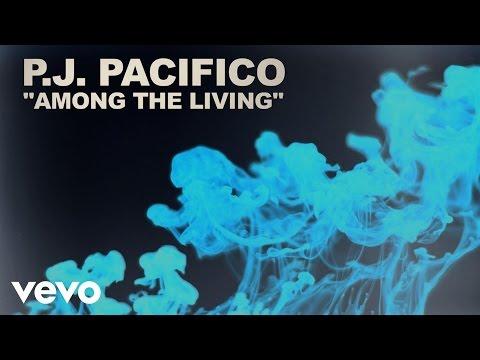 P.J. Pacifico - Among The Living (Lyric Video)