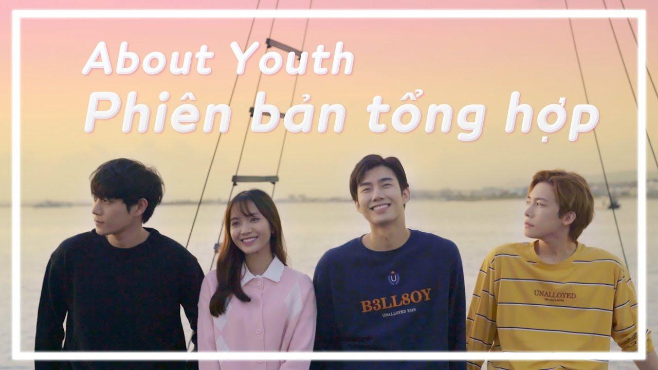 phiên bản tổng hợp | Webdrama About Youth