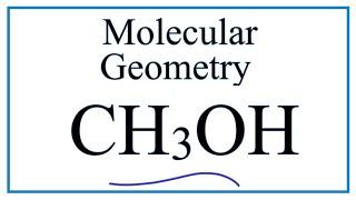CH3OH Molecular Geometry / Shape and Bond Angles (Methanol)