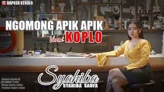 [5.39 MB] Syahiba Saufa - Ngomong Apik Apik (Official Music Video) | Versi Koplo