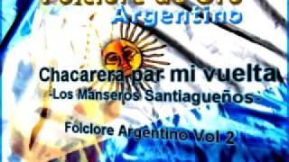 Chacarera para mi vuelta-Los Manseros Santiagueños-(Folclore Argentino de Oro)