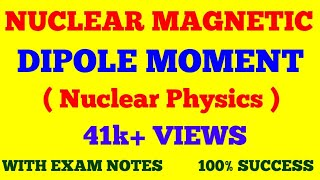 NUCLEAR MAGNETIC DIPOLE MOMENT || NUCLEAR MAGNETIC MOMENT || MAGNETIC DIPOLE MOMENT ||