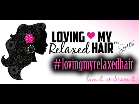 Hairlicious Inc. Presents: Loving My Relaxed Hair Series