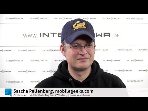 Vom Blogger zum Publisher - Sascha Pallenberg über aktuelle Trends in Mobile & Media