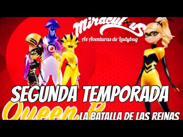 Miraculous Ladybug.-2da TEMPORADA // ¡La batalla de las Reinas!// ¡QUEEN BEE!