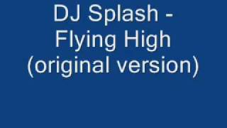 DJ Splash Flying High(original) download link