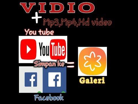 Cara Mudah Mendownload  Vidio,mp3,Mp4 Dri Youtube Dan Facebook