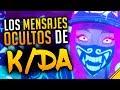 LOS MENSAJES SUBLIMINALES DE K/DA - ANÁLISIS POP/STARS
