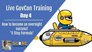 5 Step Formula for Overnight Success - Govcon Training Day 4 -
