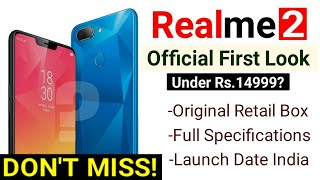 Realme 2 Official First Look + Retail Box + Full Specifications- Launch Date and Realme2 Price india