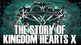 The Story of KINGDOM HEARTS X